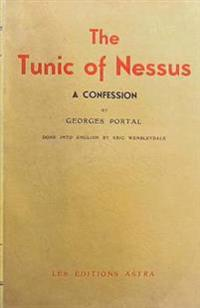 The Tunic of Nessus: Being the Confessions of an Invert