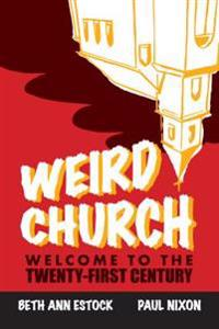 Weird Church: Welcome to the Twenty-First Century