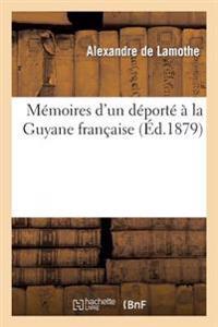 Memoires D'Un DePorte a la Guyane Francaise
