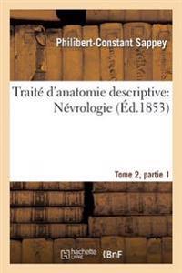 Traite D'Anatomie Descriptive: Nevrologie Tome 2, Partie 1