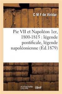 Pie VII Et Napoleon 1er, 1800-1815