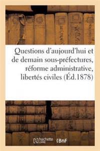 Questions D'Aujourd'hui Et de Demain Sous-Prefectures, Reforme Administrative, Libertes Civiles