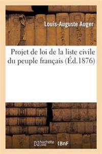 Projet de Loi de la Liste Civile Du Peuple Fran�ais