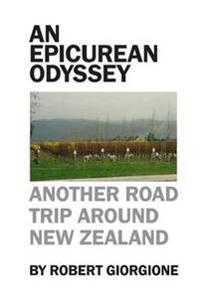 An Epicurean Odyssey: Another Road Trip Around New Zealand