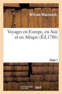Voyages En Europe, En Asie Et En Afrique
