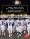 7 Simple Tips to Increase Your High School Football Program Participation and Player Performance: Organizing the Football Program to Develop Team Chem