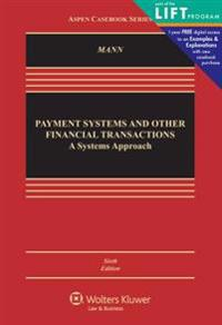 Payment Systems and Other Financial Transactions, Cases, Materials, and Problems