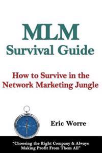 MLM Survival Guide: How to Survive in the Network Marketing Jungle
