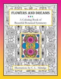 Flowers and Dreams: A Coloring Book of Beautiful Botanical Symmetry