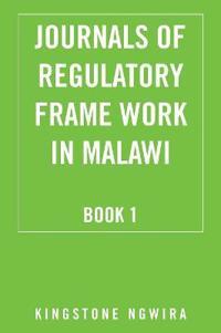 Journals of Regulatory Frame Work in Malawi