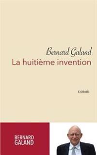 La Huitieme Invention