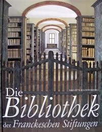Die Bibliothek Der Franckeschen Stiftungen