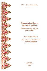 Etudes de Phonetique Et de Linguistique Berberes. Hommage a Naima Louali (1961-2005)