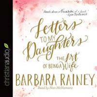 Letters to My Daughters: The Art of Being a Wife