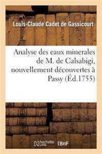 Analyse Des Eaux Minerales de M. de Calsabigi, Nouvellement D couvertes   Passy