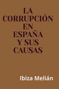 La Corrupcion En Espana y Sus Causas