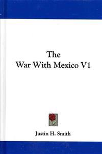 The War With Mexico