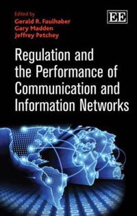 Regulation and Performance of Communication and Information Networks