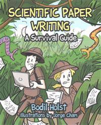 Scientific Paper Writing - A Survival Guide
