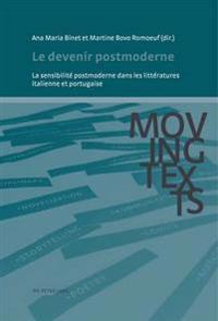 Le Devenir Postmoderne: La Sensibilité Postmoderne Dans Les Littératures Italienne Et Portugaise