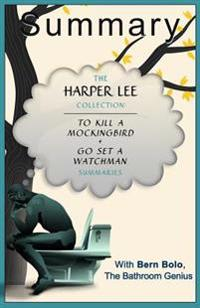 Harper Lee Collection: To Kill a Mockingbird + Go Set a Watchman Summaries