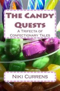 The Candy Quests: A Trifecta of Confectionary Tales