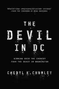 The Devil in DC: Winning Back the Country from the Beast in Washington