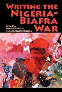 Writing the Nigeria-Biafra War