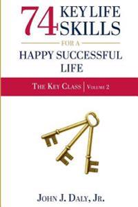 74 Life Skills for a Happy, Successful Life
