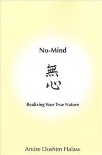 No-Mind: Realizing Your True Nature