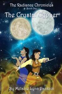 The Radiance Chronicles Book One: The Crystal Cypher