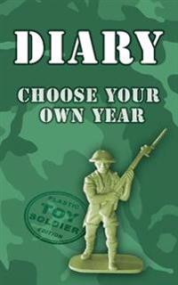 Diary - Choose Your Own Year: Plastic Toy Soldier Edition
