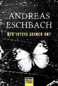 Eschbach, A: Letzte seiner Art