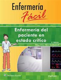 Enfermería del paciente en estado crítico / Nursing the Critically Ill Patient