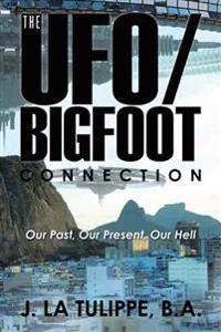 The UFO / Bigfoot Connection