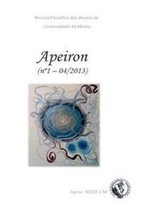 Apeiron - Revista Filosofica DOS Alunos Da Universidade Do Minho: N 1 - Tema Geral