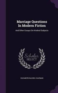 Marriage Questions in Modern Fiction