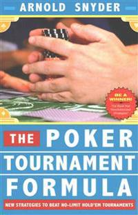 Poker Tournament Formula: New Strategies to Beat No-Limit Hold'em Tournaments