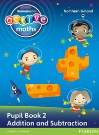 Heinemann Active Maths Northern Ireland - Key Stage 1 - Exploring Number - Number Pupil Book 2 - Addition and Subtraction