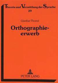 Orthographieerwerb: Qualitative Fehleranalysen Zum Aufbau Der Orthographischen Kompetenz
