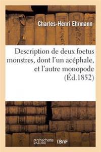 Description de Deux Foetus Monstres, Dont L'Un Acephale, Et L'Autre Monopode