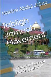Tabligh Jamaah Movement: A Force of Dakwah (Proselytization)