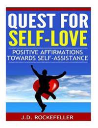 Quest for Self-Love: Positive Affirmations Towards Self-Assistance