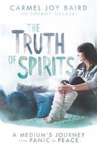 Truth of spirits - a mediums journey from panic to peace