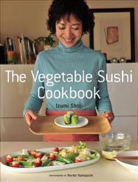 The Vegetable Sushi Cookbook