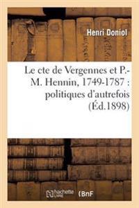 Le Comte de Vergennes Et P.-M. Hennin 1749-1787: Politiques D'Autrefois