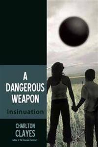 A Dangerous Weapon