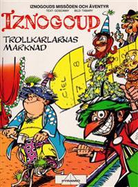 Iznogoud. Trollkarlarnas marknad