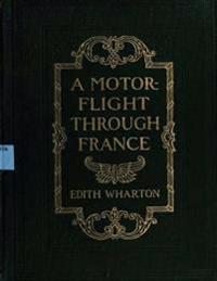 A Motor-Flight Through France (1908) by Edith Wharton (Illustrated)