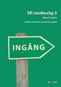 Ingång Sfi Studieväg 3 Kurs C och D Övningsbok
